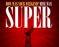 "A ""Super"" Weekend"