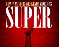 """A """"Super"""" Weekend"""