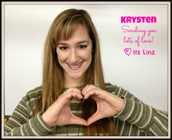 Krysten, sending you lots of love.Lindsay, itzlinz.com
