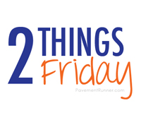Two Things Friday